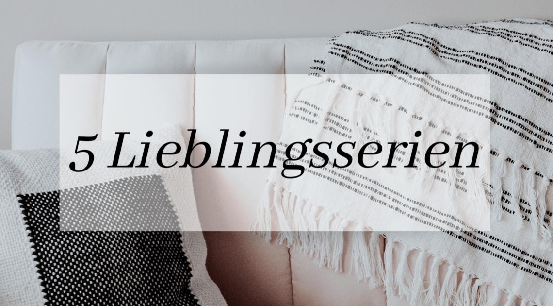 5 Lieblingsserien 2019/20